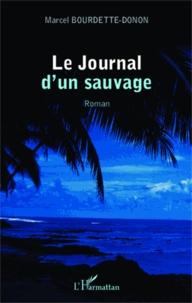Marcel Bourdette-Donon - Journal d'un sauvage.