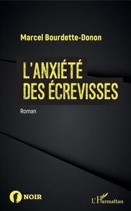 Marcel Bourdette-Donon - L'anxiété des écrevisses.