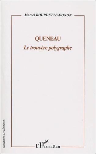 Marcel Bourdette-Donon - Queneau - Le trouvère polygraphe.