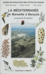 Marcel Bournérias et  Pomerol - Guides naturalistes des côtes de France Tome 9 - La Méditerranée de Marseille à Banyuls.