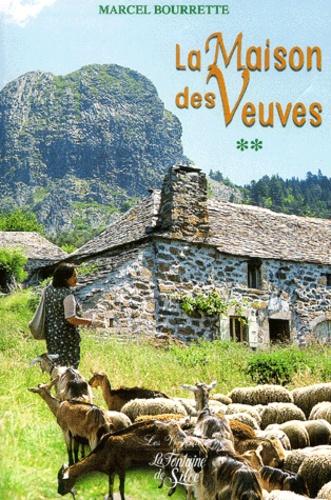 Marcel Bourrette - Chroniques ardéchoises Tome 2 : La maison des veuves - Catholiques et protestants dans l'Ardèche traditionnelle.