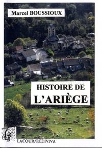 Marcel Boussioux - Histoire de l'Ariège - Des origines à la veille de la Seconde Guerre mondiale.