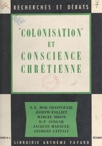 Marcel Brion et Georges Cattaui - Colonisation et conscience chrétienne.