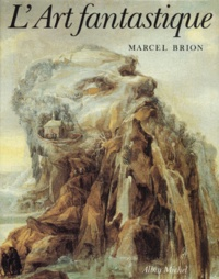 Marcel Brion - L'Art fantastique.