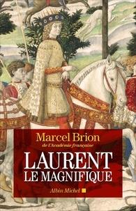 Marcel Brion - Laurent le Magnifique.