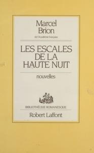 Marcel Brion - Les Escales de la haute nuit.