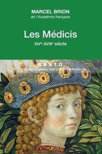 Marcel Brion - Les Médicis - XIV-XVIIIe siècle.