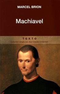Marcel Brion - Machiavel.