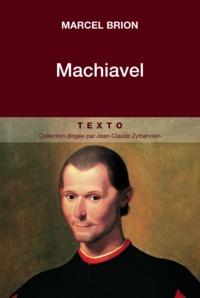Marcel Brion - Machiavel.