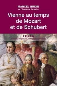 Marcel Brion - Vienne au temps de Mozart et de Schubert.