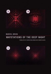 Marcel Brion - Waystations of the deep night.