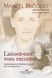 Marcel Broquet - Laissez-moi vous raconter... - 53 ans dans le monde du livre - récit autobiographique.