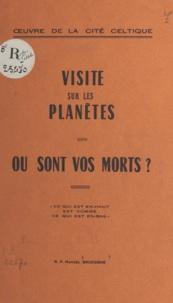 Marcel Bruegghe - Visite sur les planètes, où sont vos morts ?.