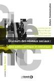 Marcel Burger et Joanna Thornborrow - Discours des réseaux sociaux : enjeux publics, politiques et médiatiques.