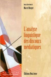 Marcel Burger et Patrick Charaudeau - L'analyse linguistique des discours médiatiques - Entre sciences du langage et sciences de la communication.
