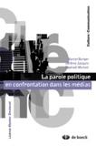 Marcel Burger et Jérôme Jacquin - La parole politique en confrontation dans les médias.