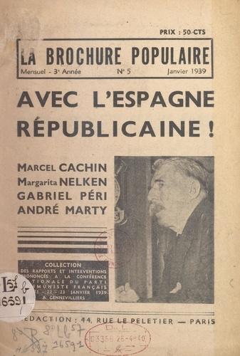 Avec l'Espagne républicaine !. Extrait de La Brochure populaire, janvier 1939