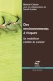 Marcel Calvez - Des environnements à risques - Se mobiliser contre le cancer.