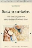 Marcel Calvez - Santé et territoires - Des soins de proximité aux risques environnementaux.