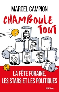 Marcel Campion - Chamboule-tout - La fête foraine, les artistes et les politiques.