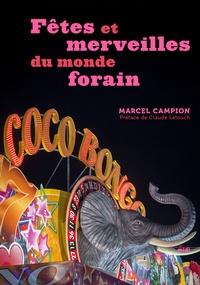 Fêtes et merveilles du monde forain - Marcel Campion |
