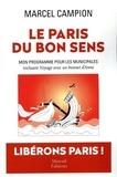 Marcel Campion - Le Paris du bon sens - Mon programme pour les municipales incluant Voyage avec un bonnet d'Anne - Farce en 10 actes.