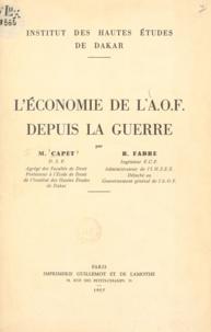 Marcel Capet et Robert Fabre - L'économie de l'A.O.F. depuis la guerre.