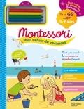 Marcel Caroline - Mon cahier de vacances Montessori - De la GS au CP, 5-6 ans - Avec 4 pastels.