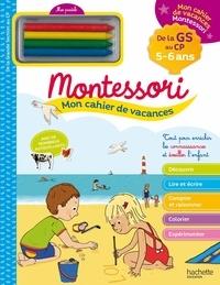 Marcel Caroline - Mon cahier de vacances Montessori - De la GS au CP - Avec 4 pastels.