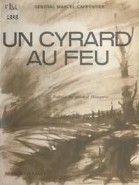 Marcel Carpentier et Maxime Weygand - Un cyrard au feu.