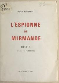 Marcel Carrières et  Christel - L'espionne de Mirmande.