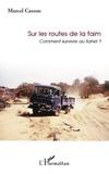 Marcel Cassou - Sur les routes de la faim - Comment survivre au Sahel ?. 1 Cédérom