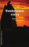 Marcel Cassou - Tombouctou vivra - Roman.