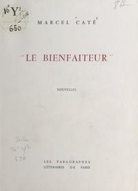Marcel Caté - Le bienfaiteur.