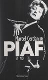 Marcel Cerdan junior et Gilles Durieux - Piaf et moi.