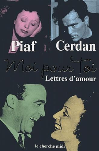 Marcel Cerdan et Edith Piaf - Moi pour toi - Lettres d'amour.