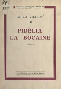 Marcel Chabot - Fidélia la Bocaine - Idylle.
