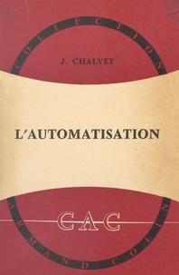 Marcel Chalvet et Pierre Ailleret - L'automatisation.