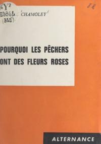 Marcel Chamoley - Pourquoi les pêchers ont des fleurs roses.