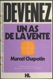 Marcel Chapotin et Paul Nicolas - Devenez un as de la vente.