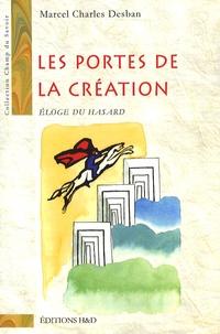 Marcel Charles Desban - Les portes de la création - Eloge du hasard.