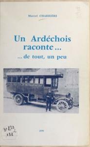 Marcel Charrière - Un Ardéchois raconte : de tout, un peu.