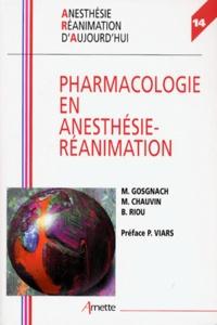 Marcel Chauvin et Bruno Riou - Pharmacologie en anesthésie-réanimation.
