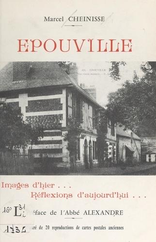 Épouville. Images d'hier, réflexions d'aujourd'hui. Illustré de 20 reproductions de cartes postales anciennes