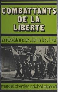Marcel Cherrier et Michel Pigenet - Combattants de la liberté.