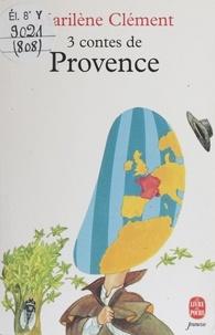 Marcel Clément - 3 contes de Provence.