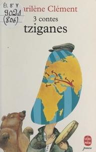 Marcel Clément - 3 contes tziganes.