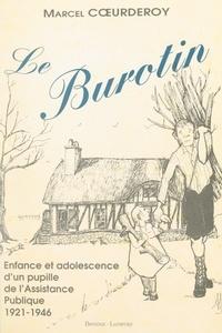 Marcel Cœurderoy et G. Pabhès - Le Burotin - Enfance et adolescence d'un pupille de l'Assistance Publique, 1921-1946.