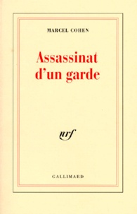 Marcel Cohen - Assassinat d'un garde.