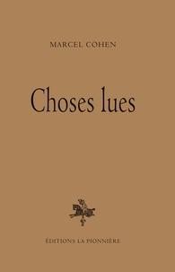 Marcel Cohen - Choses lues.